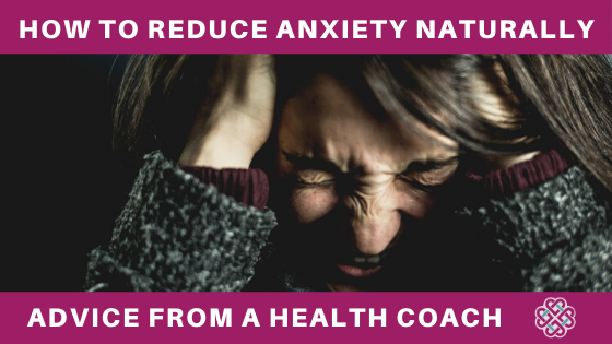 how to reduce anxiety naturally