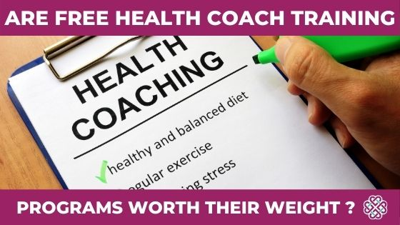 Are Free Health Coach Training Programs Worth their Weight