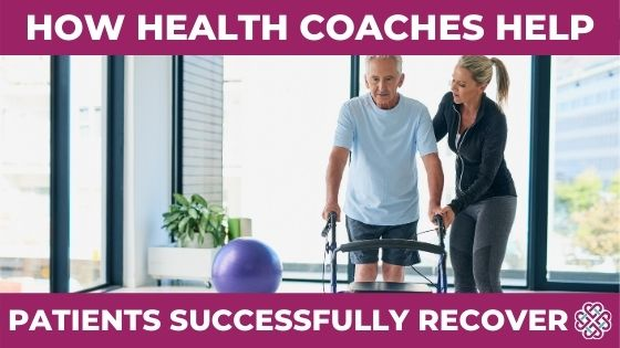 How Health Coaches Help Patients Recover