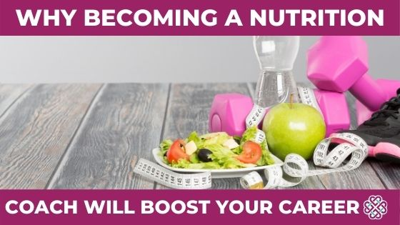Become a Nutrition Coach: 5 Ways To Boost Your Career