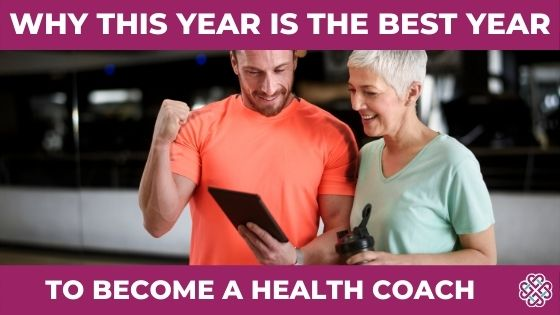 This Year Is The Best Year To Become A Health Coach